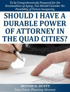 Should I Have a Durable Power of Attorney in the Quad Cities